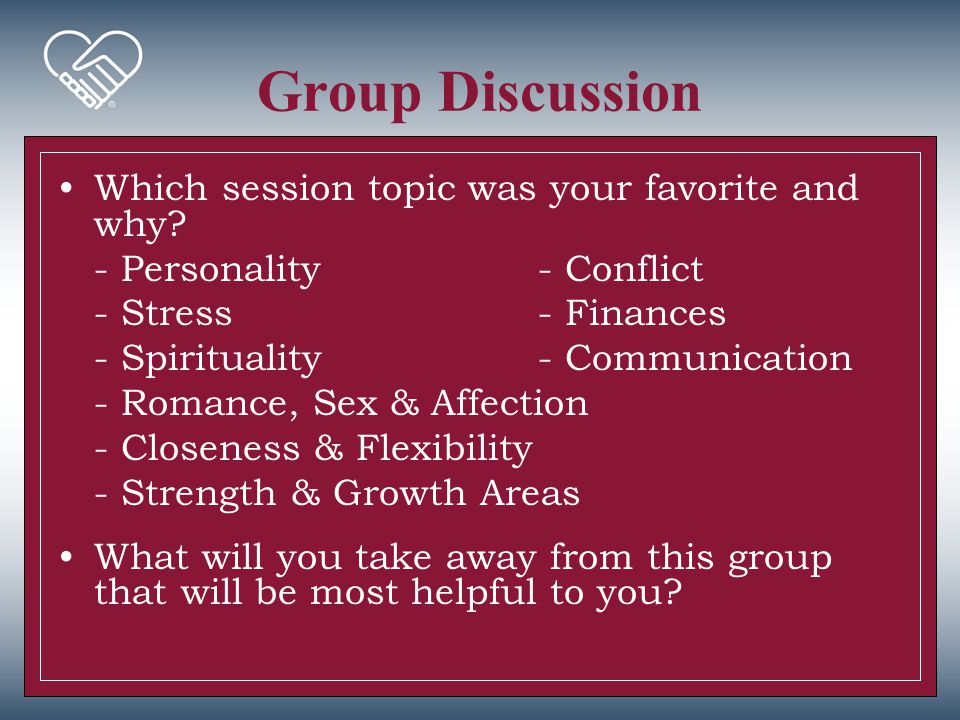 Group Discussion Which session topic was your favorite and why