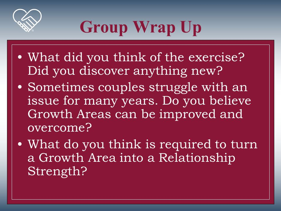 Group Wrap Up What did you think of the exercise Did you discover anything new