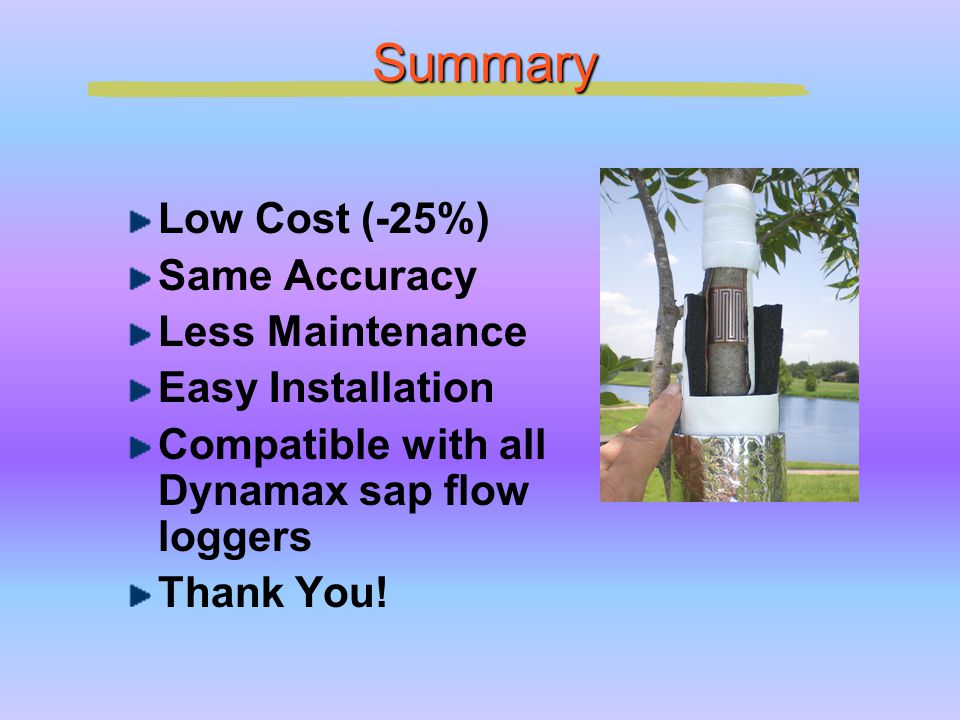 Summary Low Cost (-25%) Same Accuracy Less Maintenance
