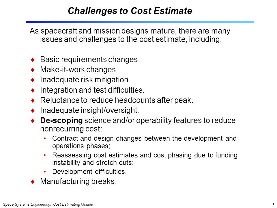Challenges to Cost Estimate