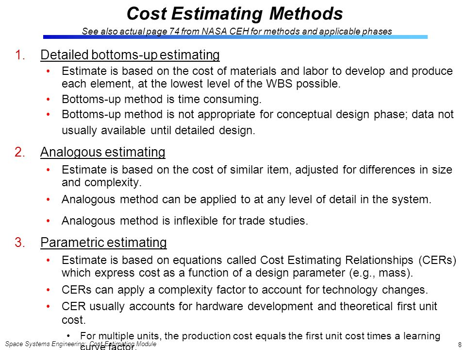 Cost Estimating Methods See also actual page 74 from NASA CEH for methods and applicable phases