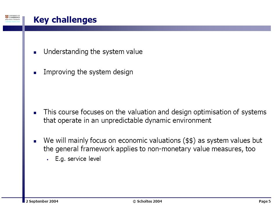 Key challenges Understanding the system value