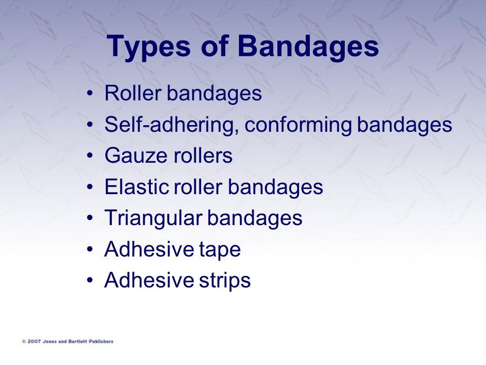 Types of Bandages Roller bandages Self-adhering, conforming bandages