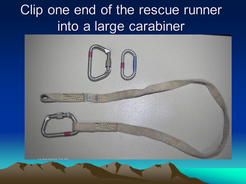Clip one end of the rescue runner into a large carabiner