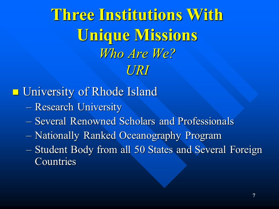 Three Institutions With Unique Missions Who Are We URI
