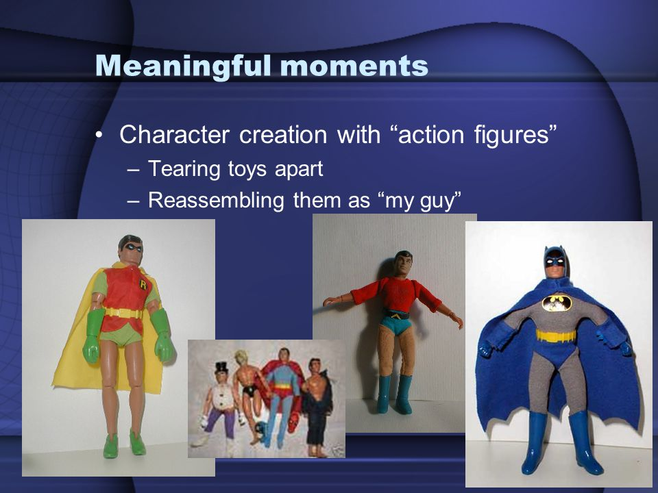 Meaningful moments Character creation with action figures