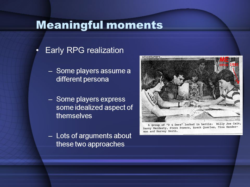 Meaningful moments Early RPG realization