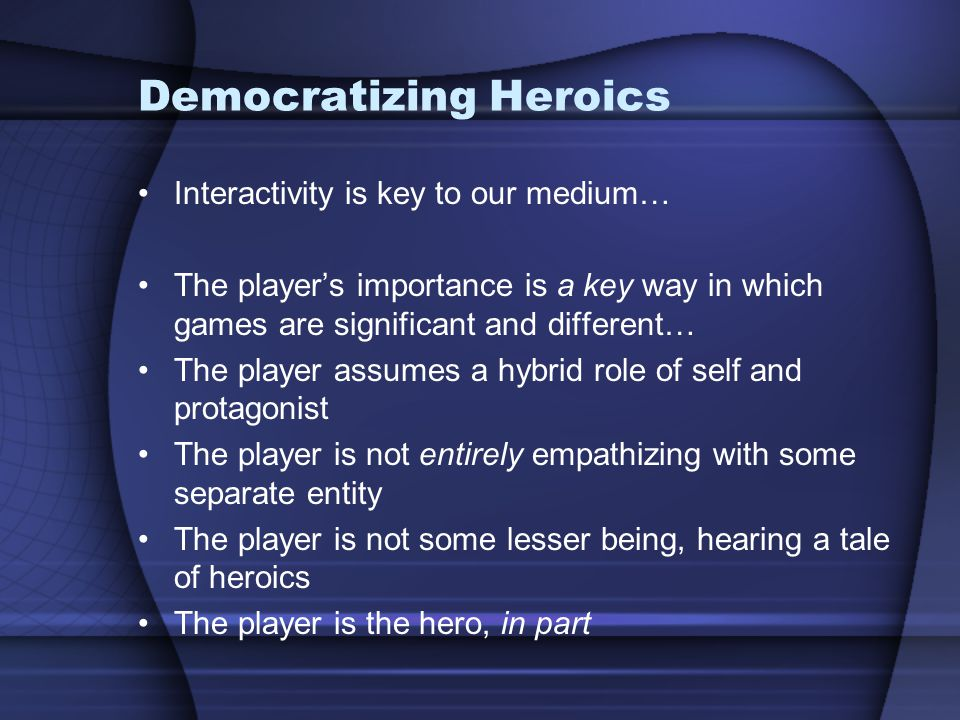 Democratizing Heroics