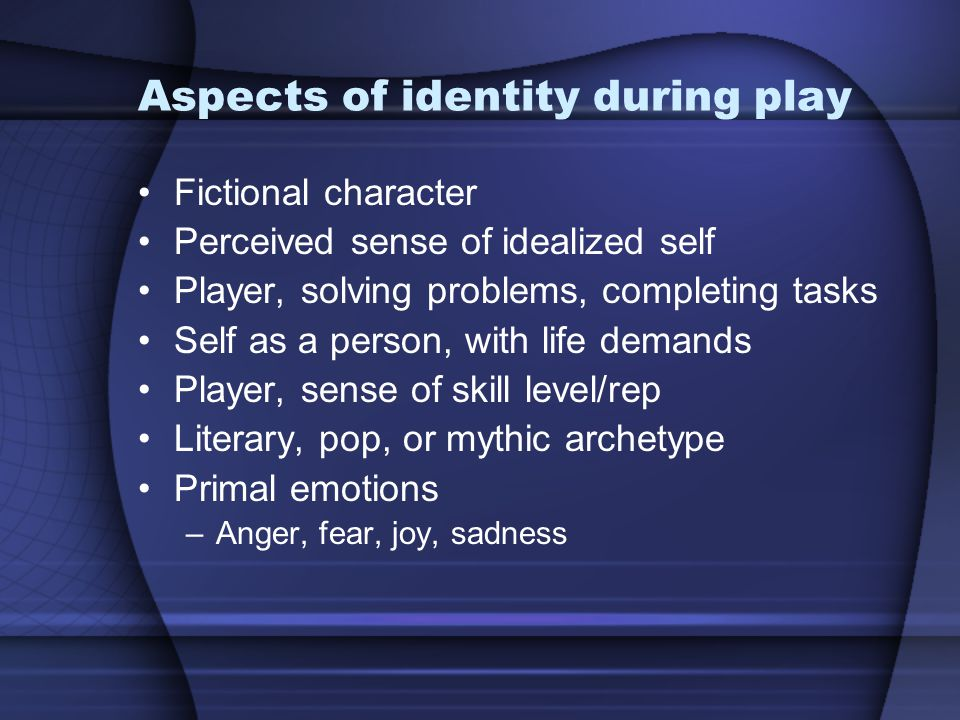 Aspects of identity during play