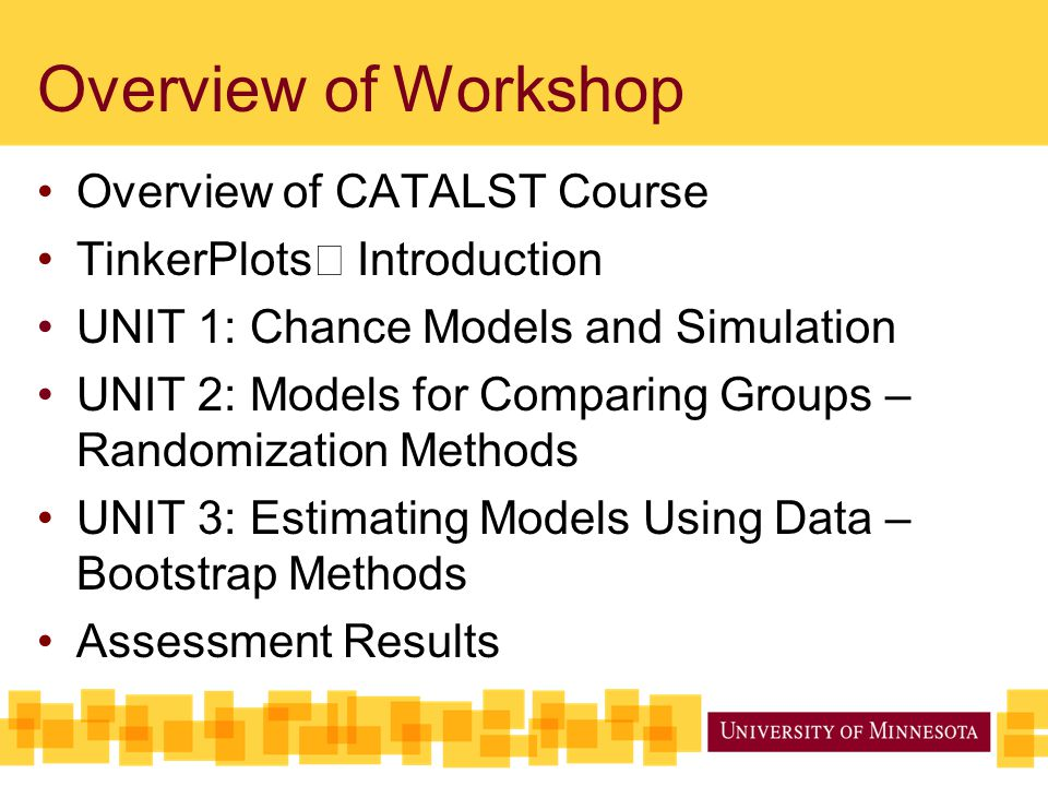 Overview of Workshop Overview of CATALST Course