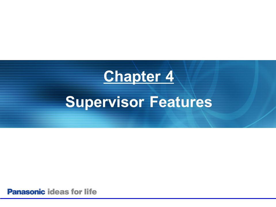 Chapter 4 Supervisor Features 25