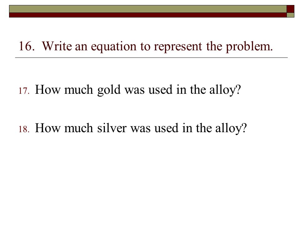16. Write an equation to represent the problem.