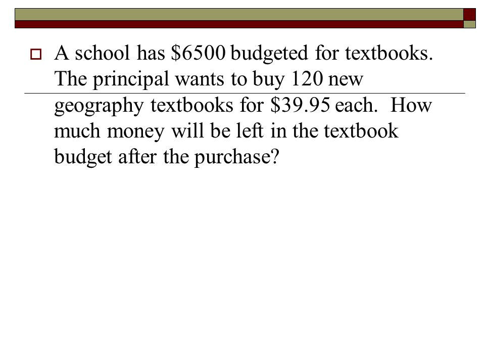 A school has $6500 budgeted for textbooks