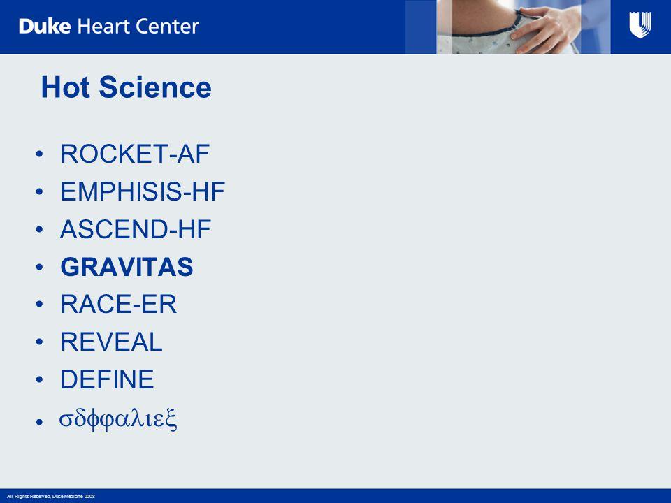 Hot Science ROCKET-AF EMPHISIS-HF ASCEND-HF GRAVITAS RACE-ER REVEAL