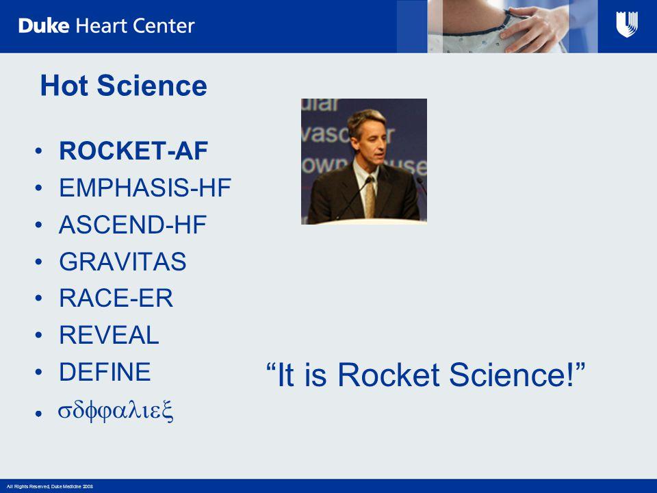 It is Rocket Science! Hot Science ROCKET-AF EMPHASIS-HF ASCEND-HF
