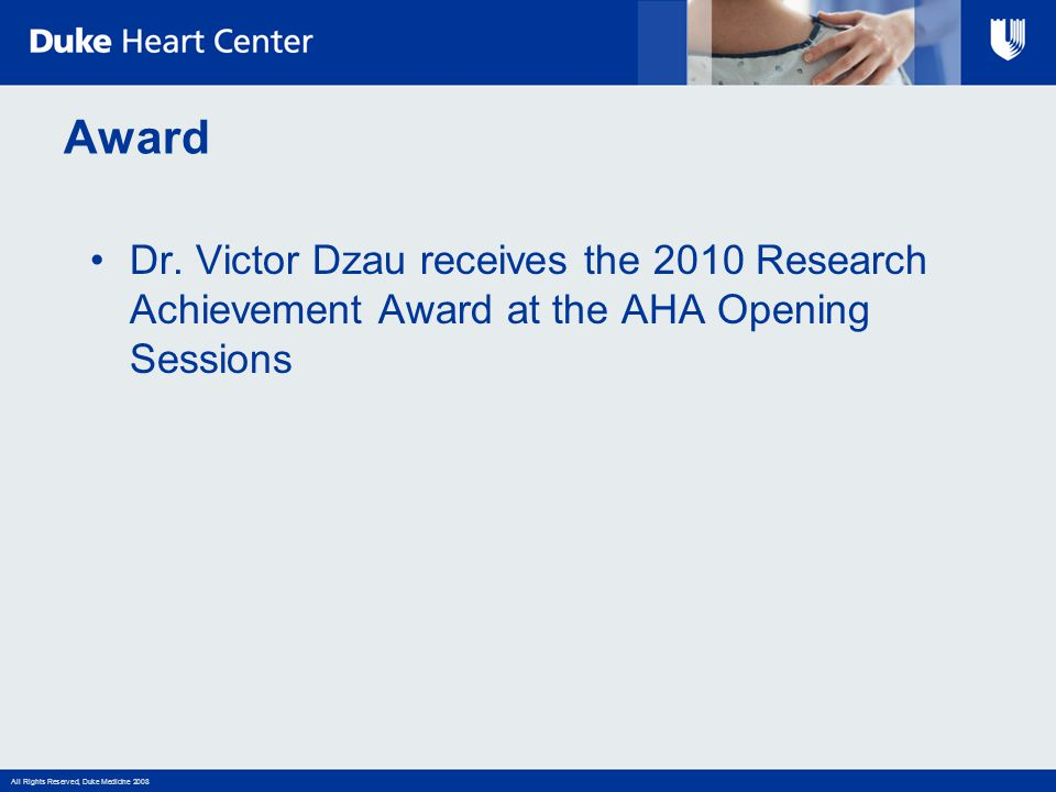Award Dr. Victor Dzau receives the 2010 Research Achievement Award at the AHA Opening Sessions