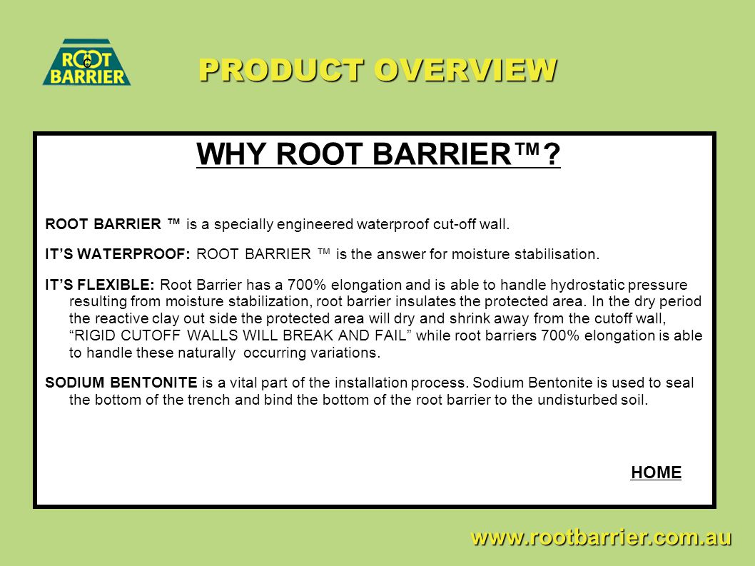 PRODUCT OVERVIEW WHY ROOT BARRIER™ c HOME www.rootbarrier.com.au