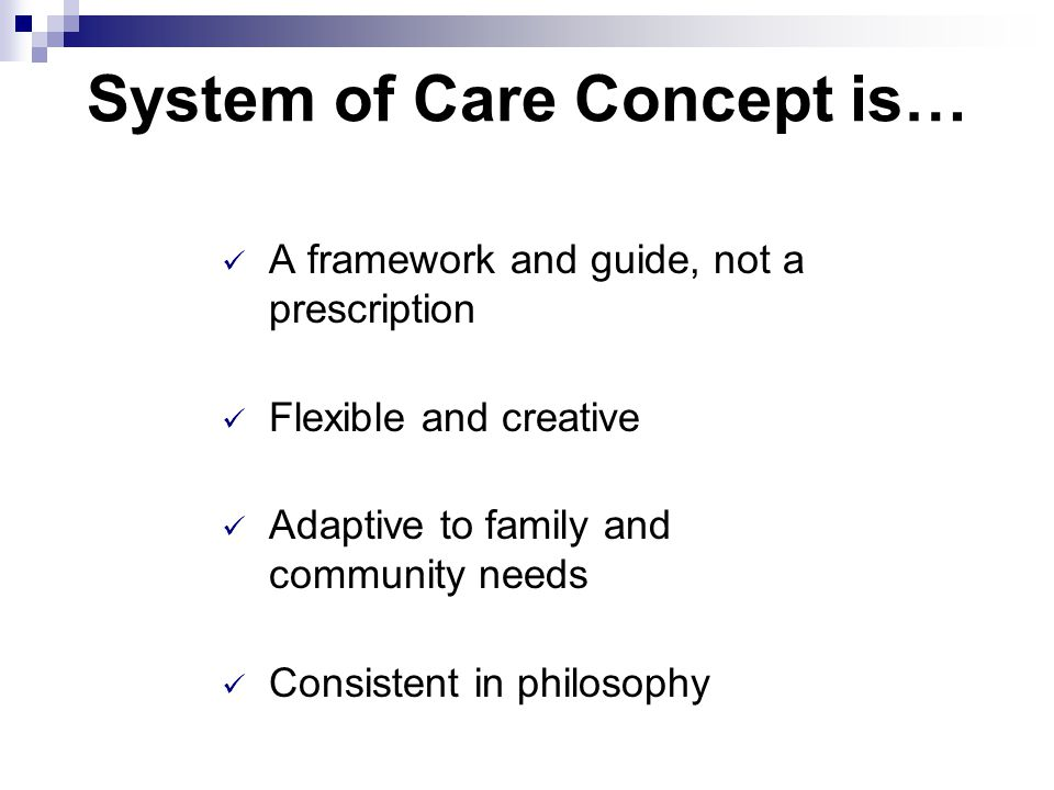 System of Care Concept is…