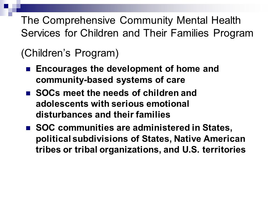 The Comprehensive Community Mental Health Services for Children and Their Families Program (Children's Program)
