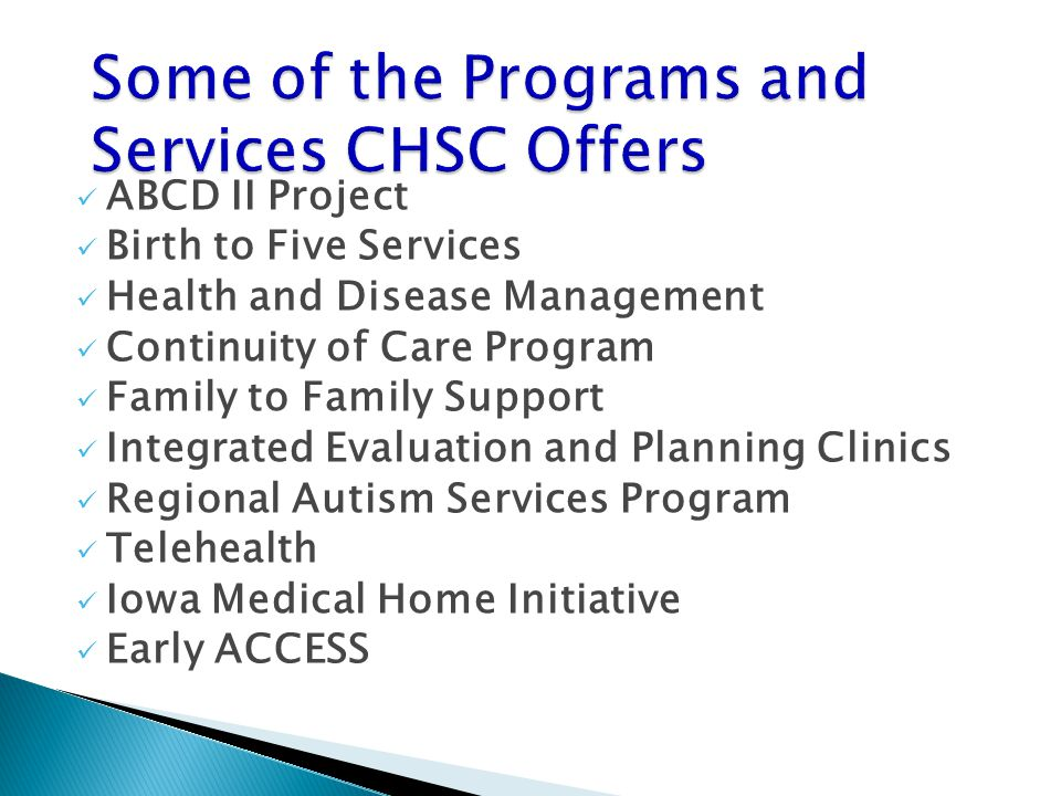 Some of the Programs and Services CHSC Offers
