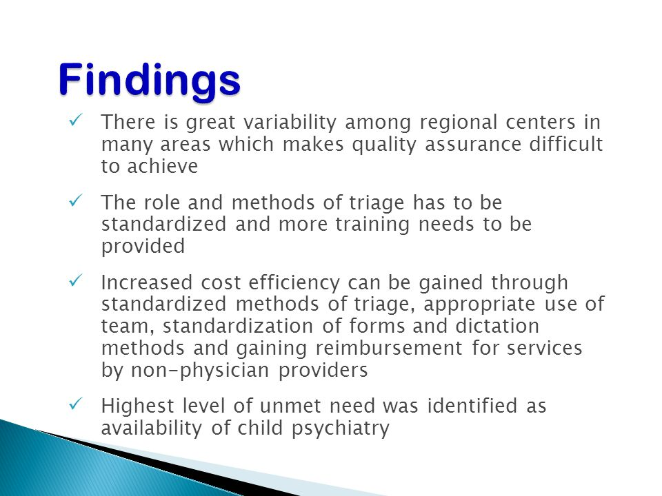 Findings There is great variability among regional centers in many areas which makes quality assurance difficult to achieve.