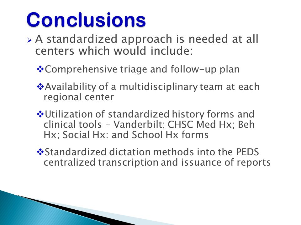 Conclusions A standardized approach is needed at all centers which would include: Comprehensive triage and follow-up plan.