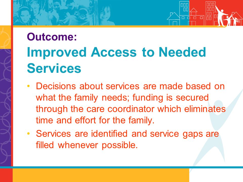 Outcome: Improved Access to Needed Services
