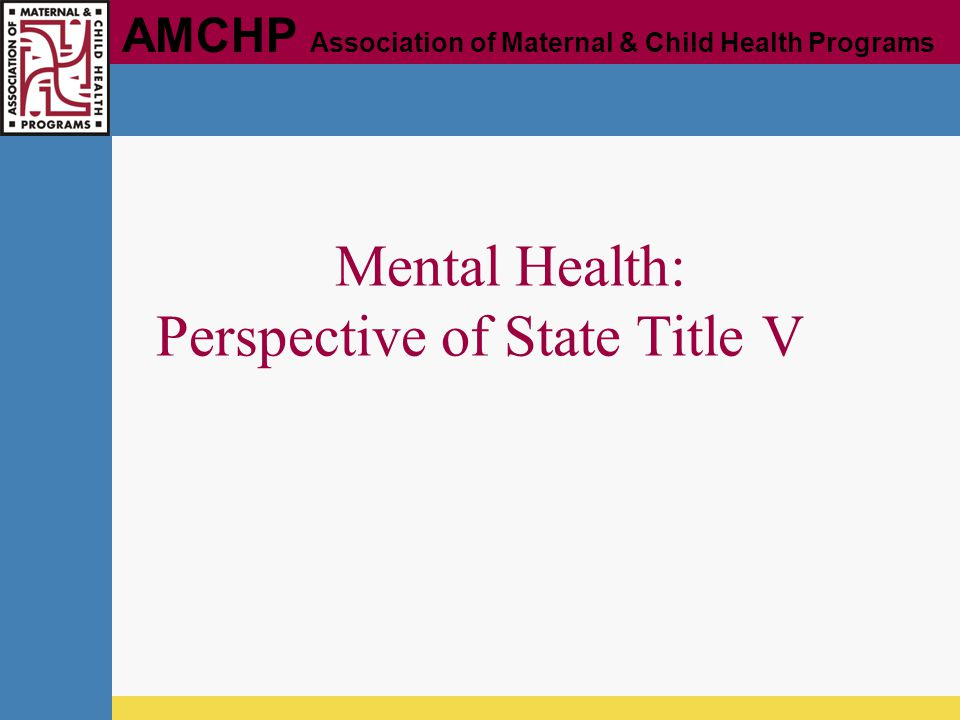 Mental Health: Perspective of State Title V