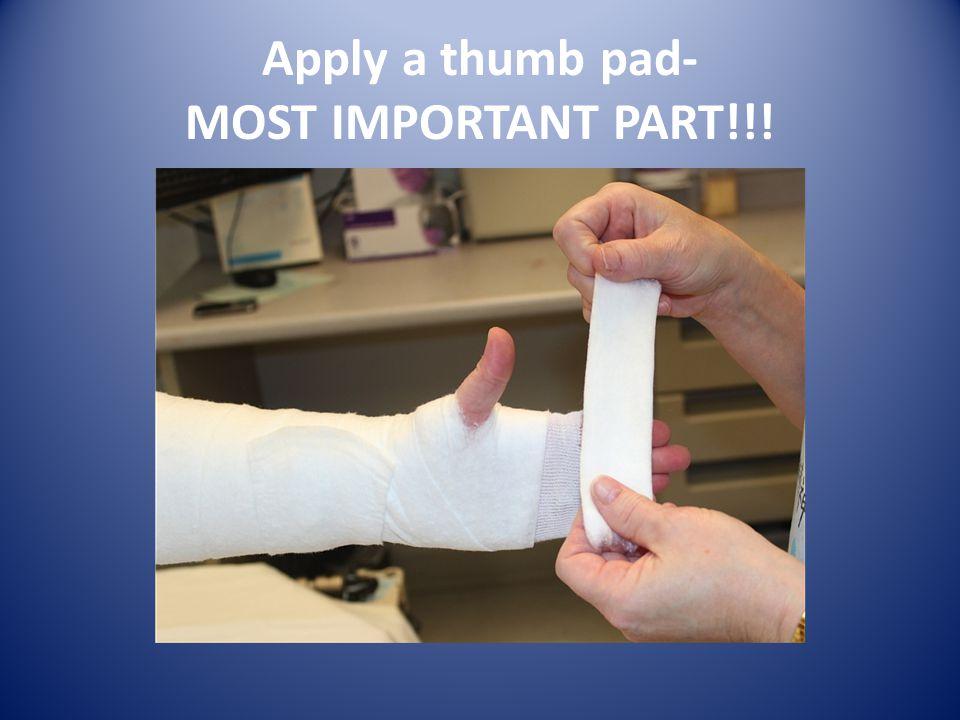 Apply a thumb pad- MOST IMPORTANT PART!!!