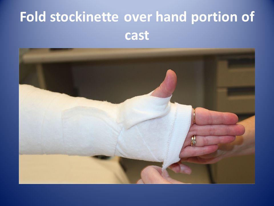 Fold stockinette over hand portion of cast