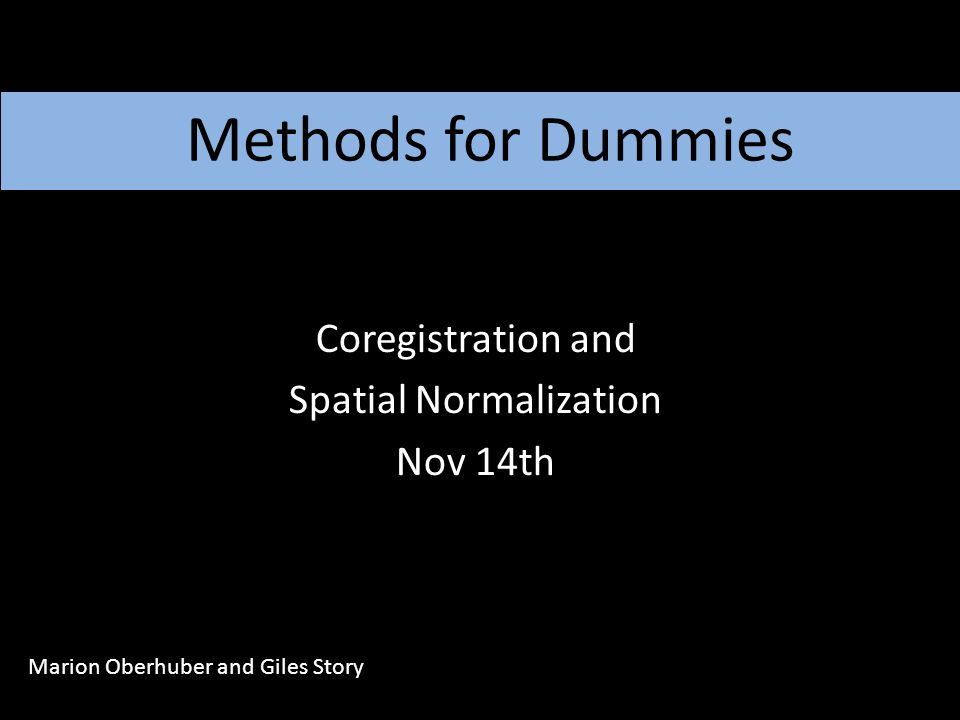 Coregistration and Spatial Normalization Nov 14th