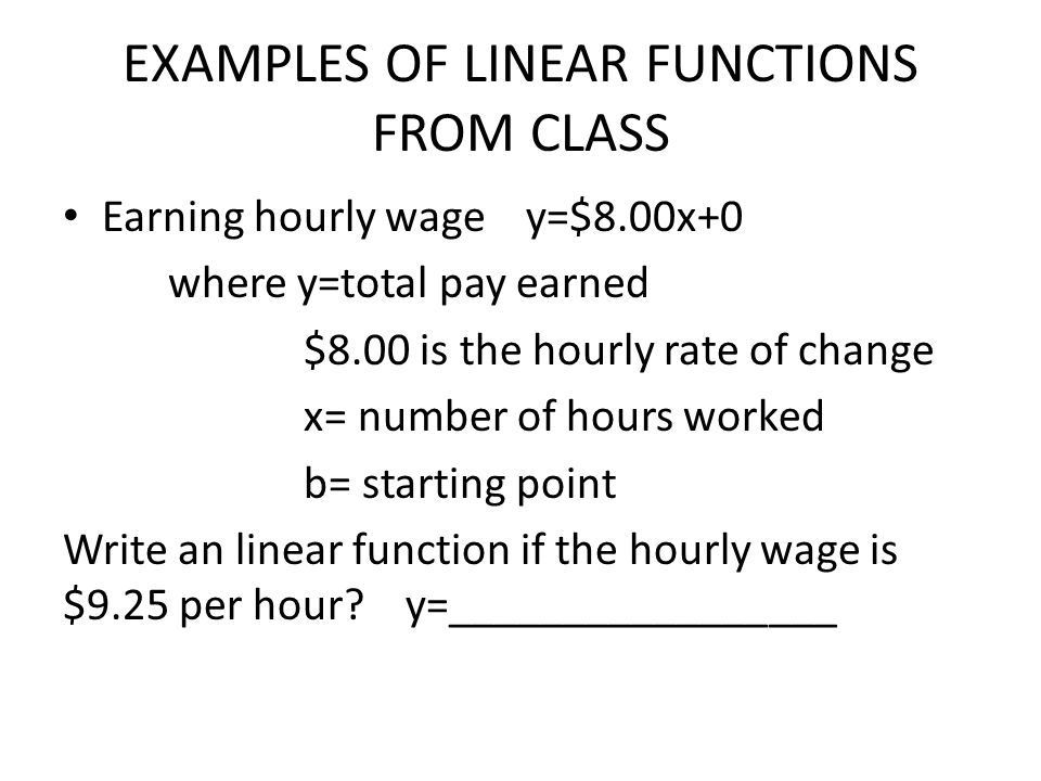 EXAMPLES OF LINEAR FUNCTIONS FROM CLASS