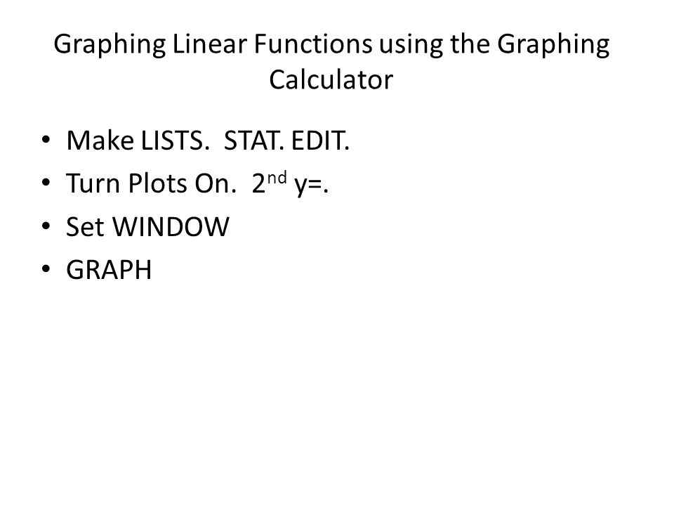 Graphing Linear Functions using the Graphing Calculator
