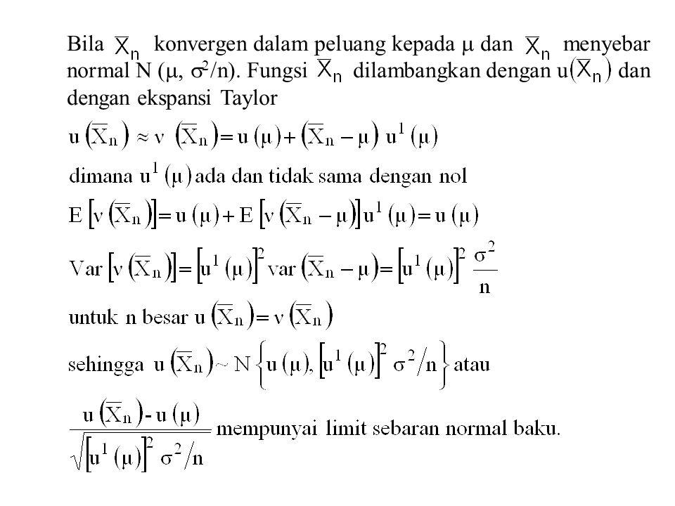 Bila konvergen dalam peluang kepada  dan menyebar normal N (, 2/n)