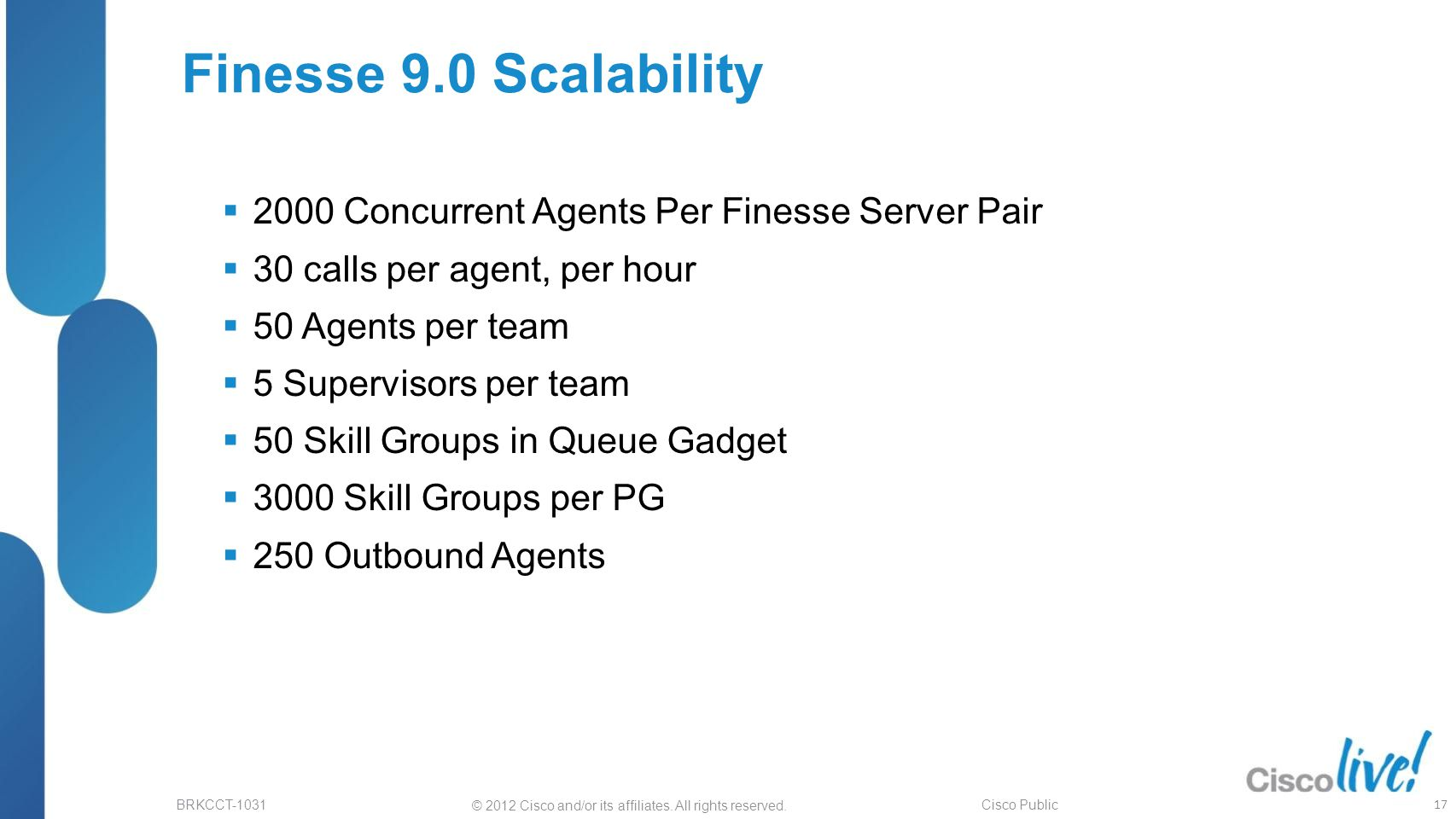 Finesse 9.0 Scalability 2000 Concurrent Agents Per Finesse Server Pair