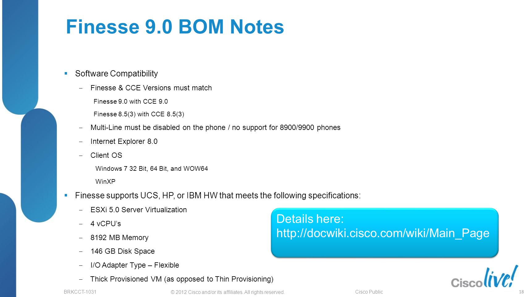 Finesse 9.0 BOM Notes Details here: