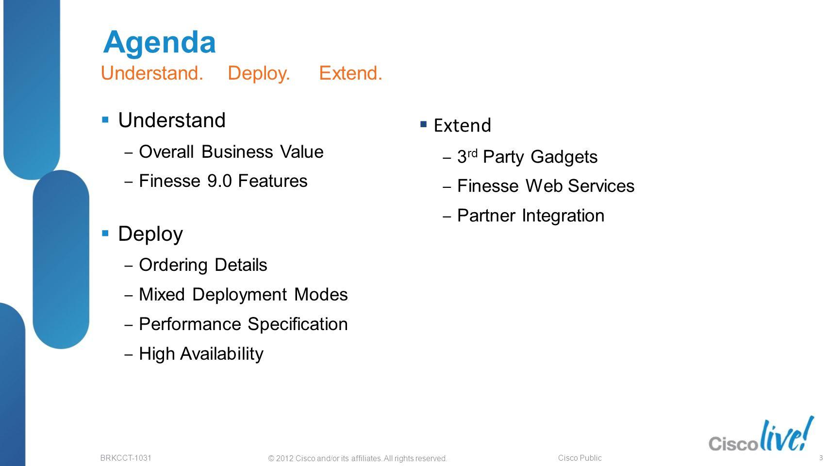 Agenda Understand Extend Deploy Understand. Deploy. Extend.