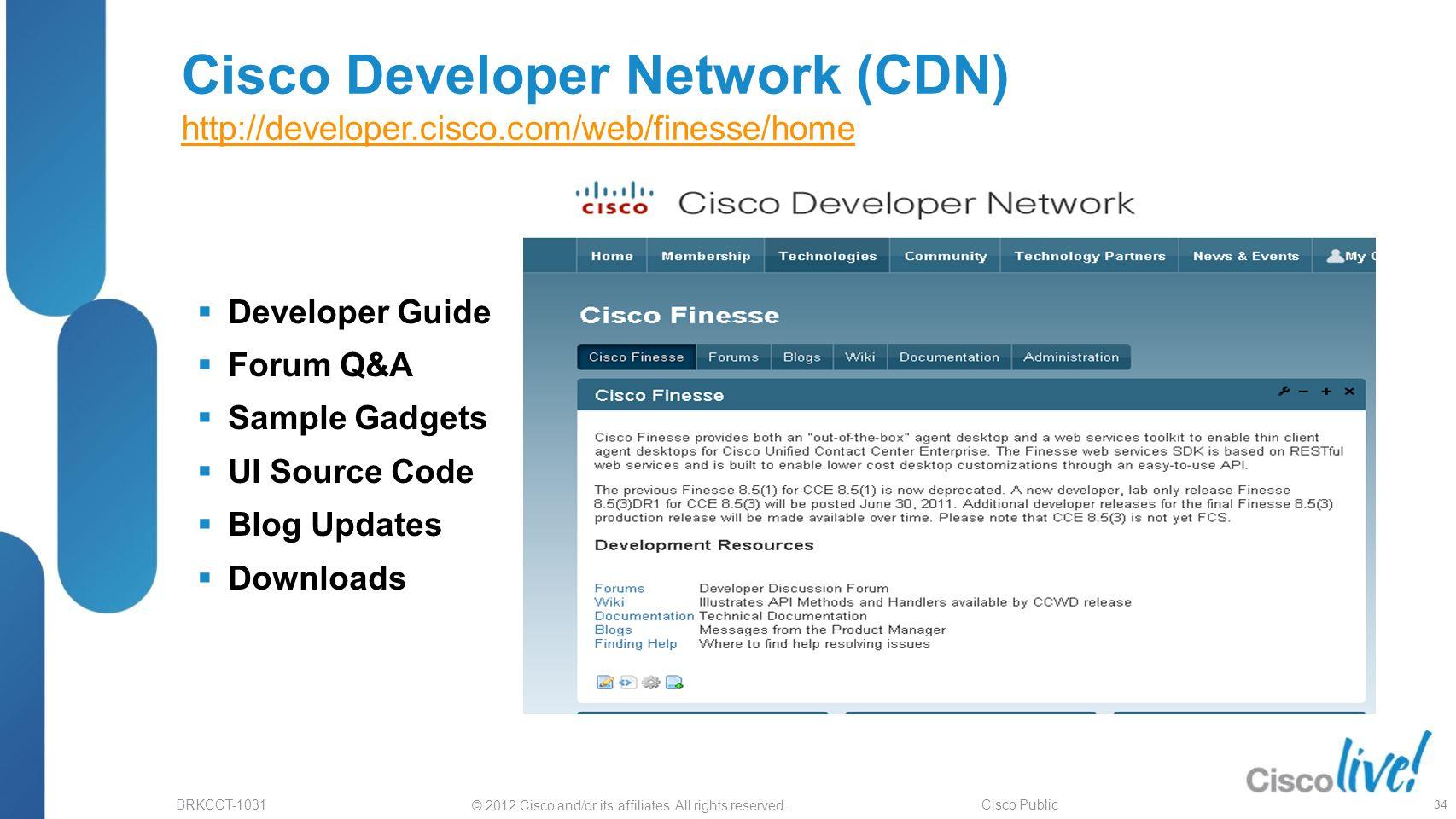 Cisco Developer Network (CDN) http://developer. cisco