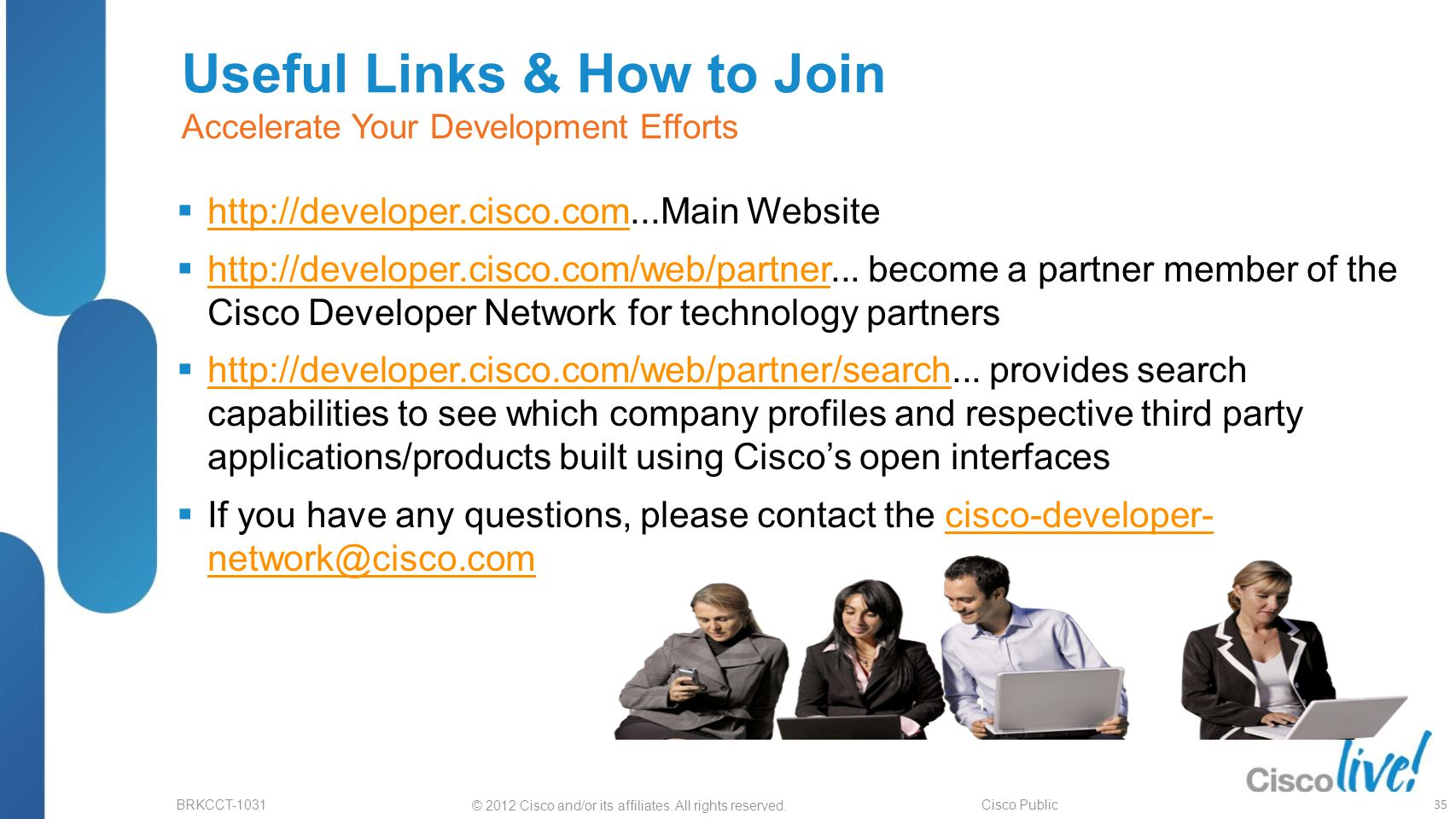 Useful Links & How to Join Accelerate Your Development Efforts