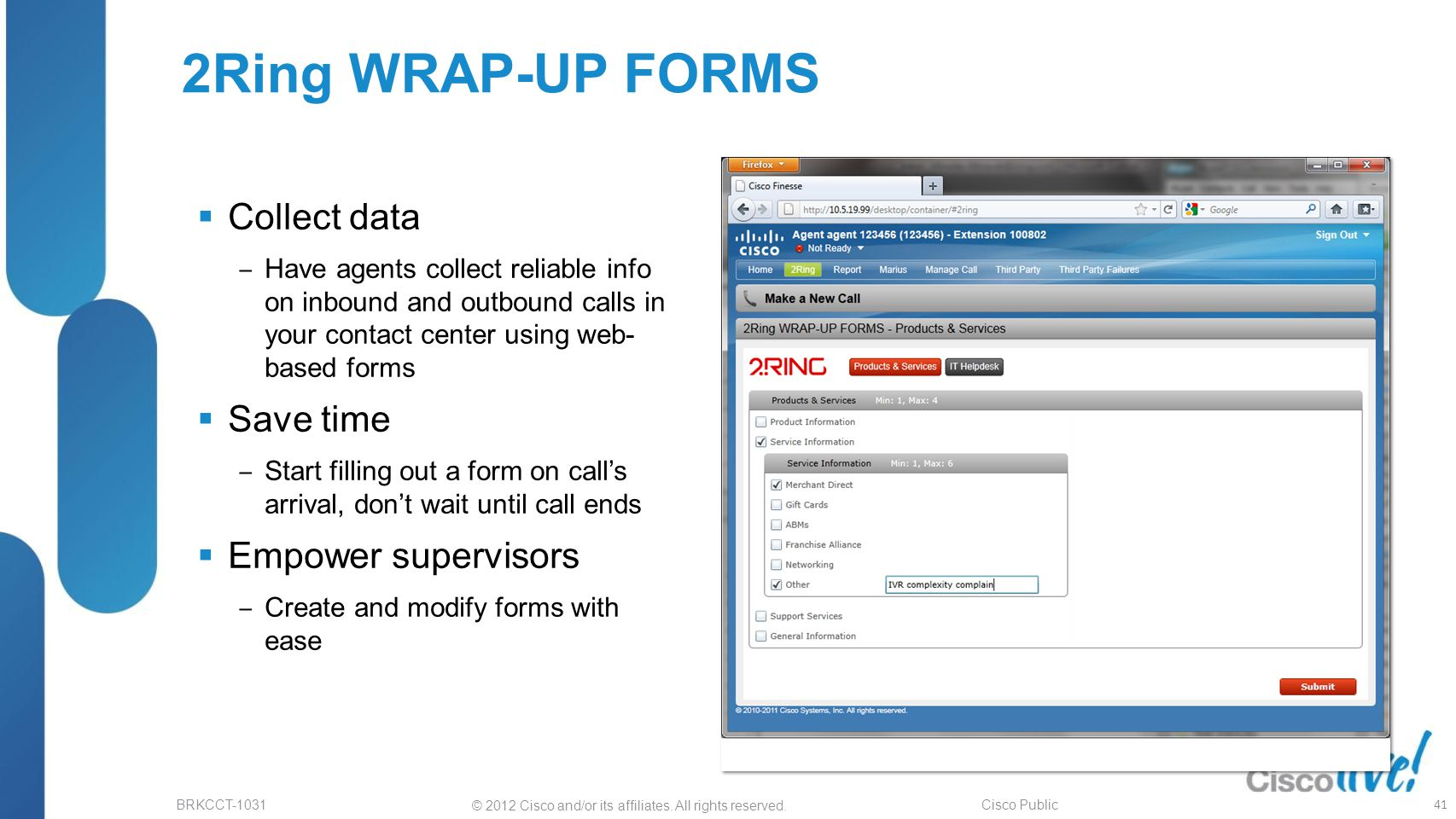 2Ring WRAP-UP FORMS Collect data Save time Empower supervisors