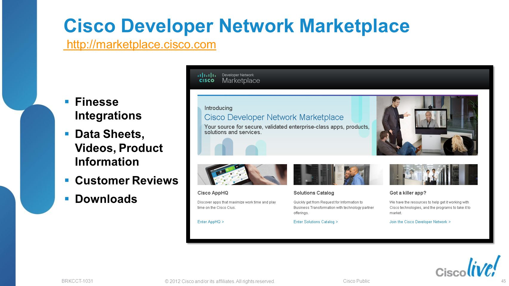Cisco Developer Network Marketplace http://marketplace.cisco.com