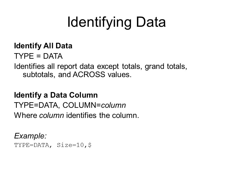 Identifying Data Identify All Data TYPE = DATA