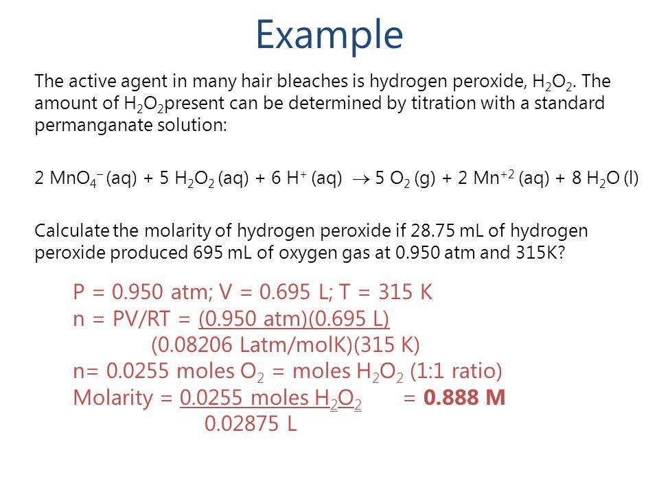 Example P = 0.950 atm; V = 0.695 L; T = 315 K