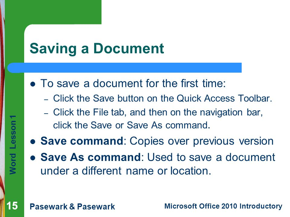 Saving a Document To save a document for the first time: