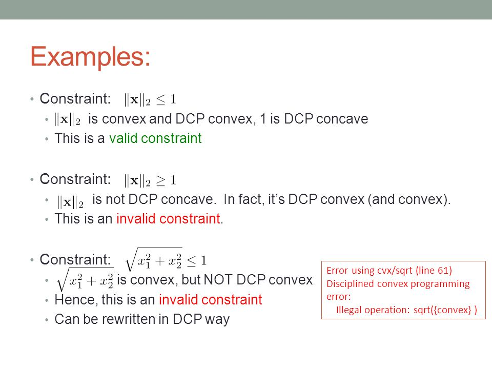 Examples: Constraint: is convex and DCP convex, 1 is DCP concave
