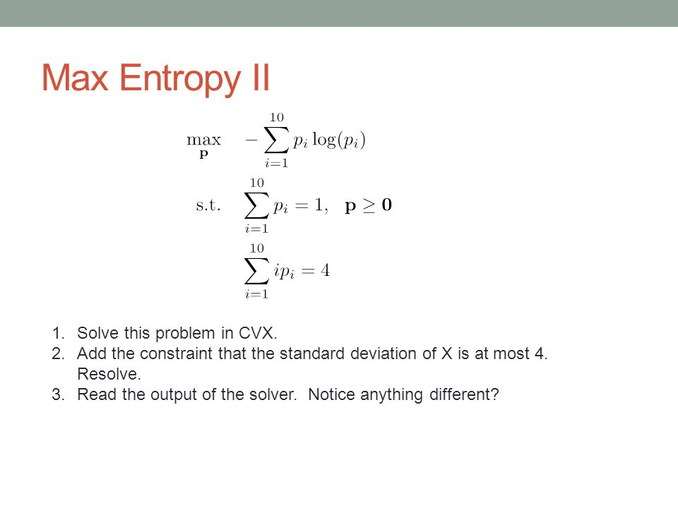 Max Entropy II Solve this problem in CVX.