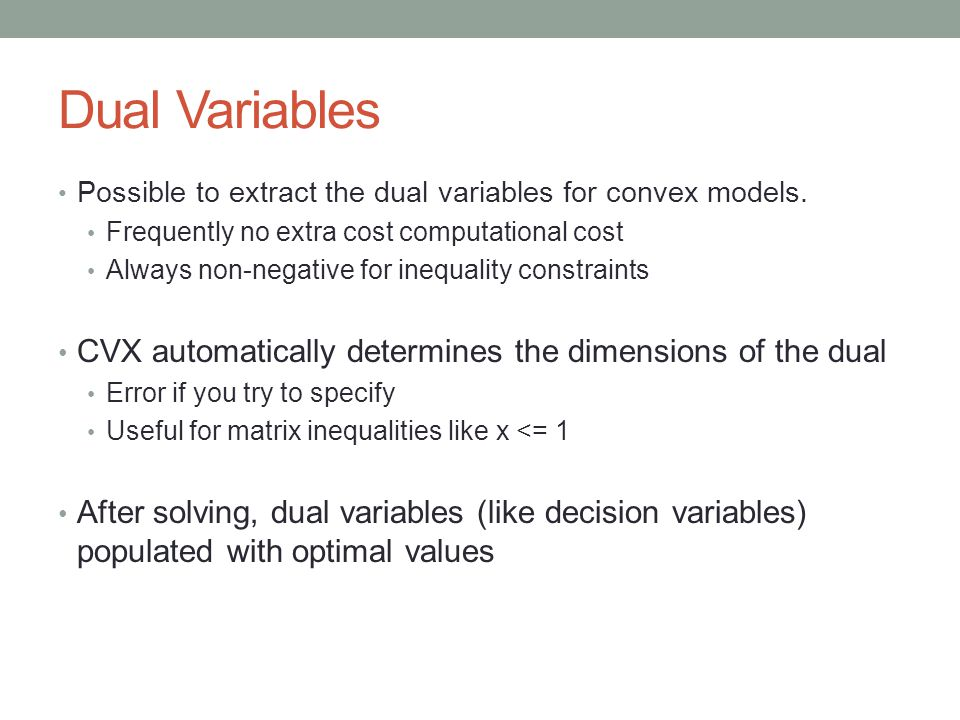 Dual Variables CVX automatically determines the dimensions of the dual