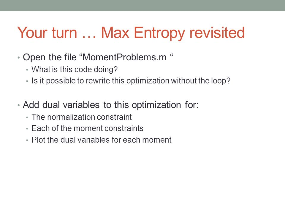 Your turn … Max Entropy revisited