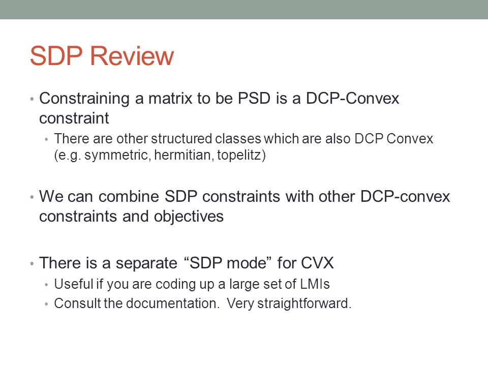 SDP Review Constraining a matrix to be PSD is a DCP-Convex constraint