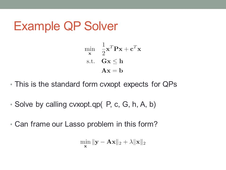 Example QP Solver This is the standard form cvxopt expects for QPs